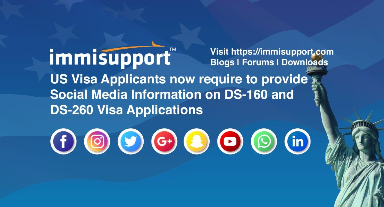 US Visa Applicants now require to provide Social Media Information on DS-160 and DS-260 Visa Applications