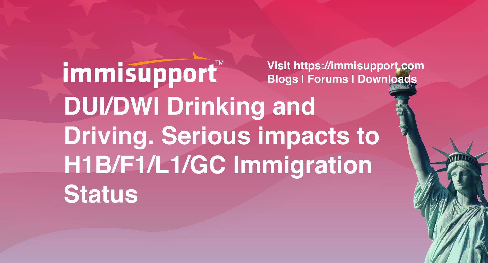 DUI/DWI Drinking and Driving. Serious impacts to H1B/F1/L1/GC Immigration Status