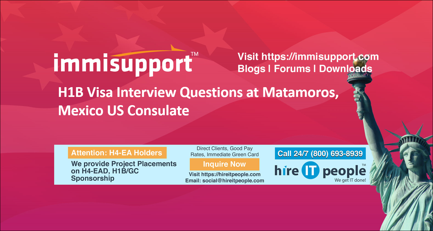 H1B Interview Questions at Matamoros, Mexico US Consulate