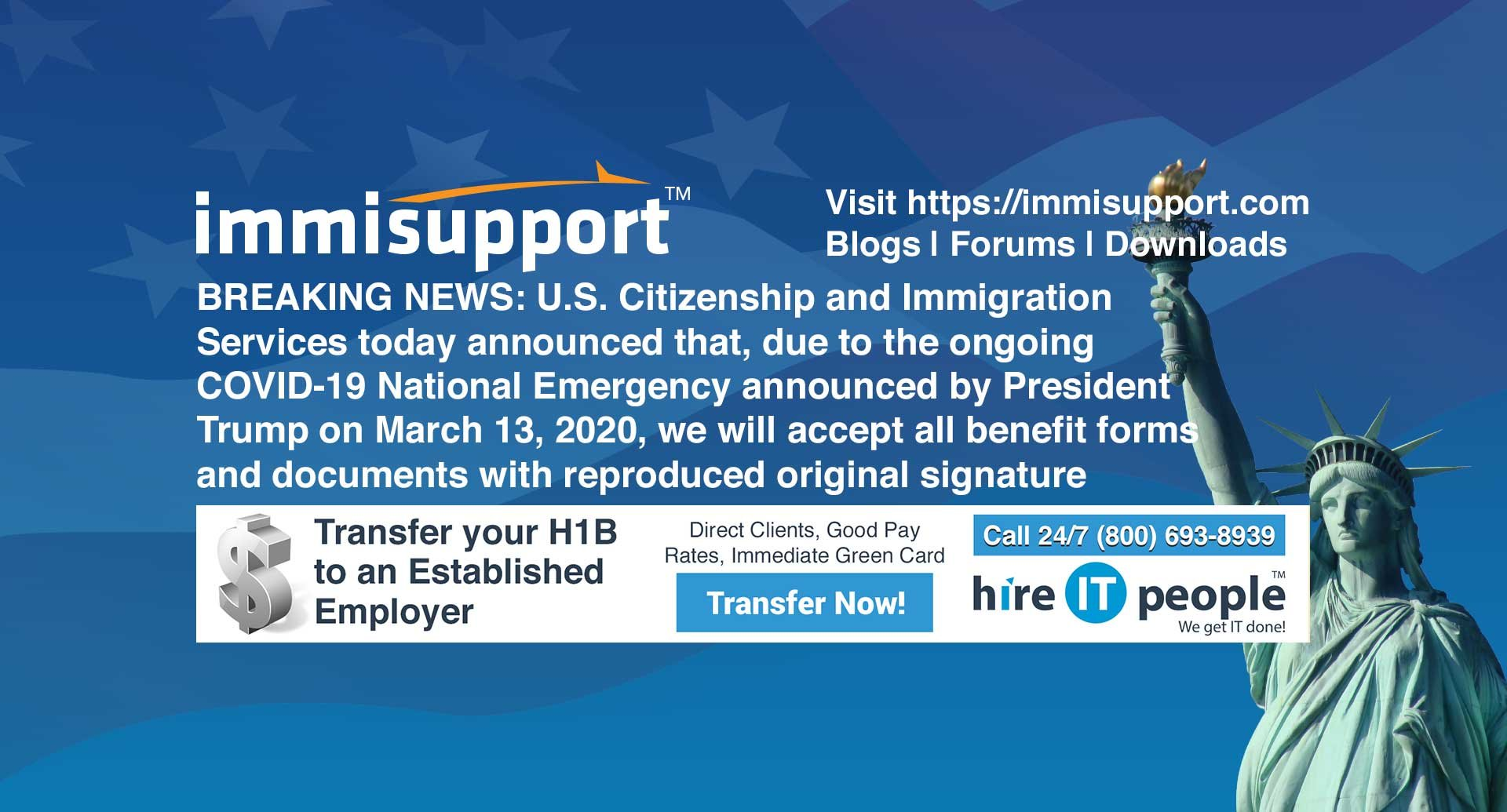 BREAKING NEWS: U.S. Citizenship and Immigration Services today announced that, due to the ongoing COVID-19 National Emergency announced by President Trump on March 13, 2020, we will accept all benefit forms and documents with reproduced original signature