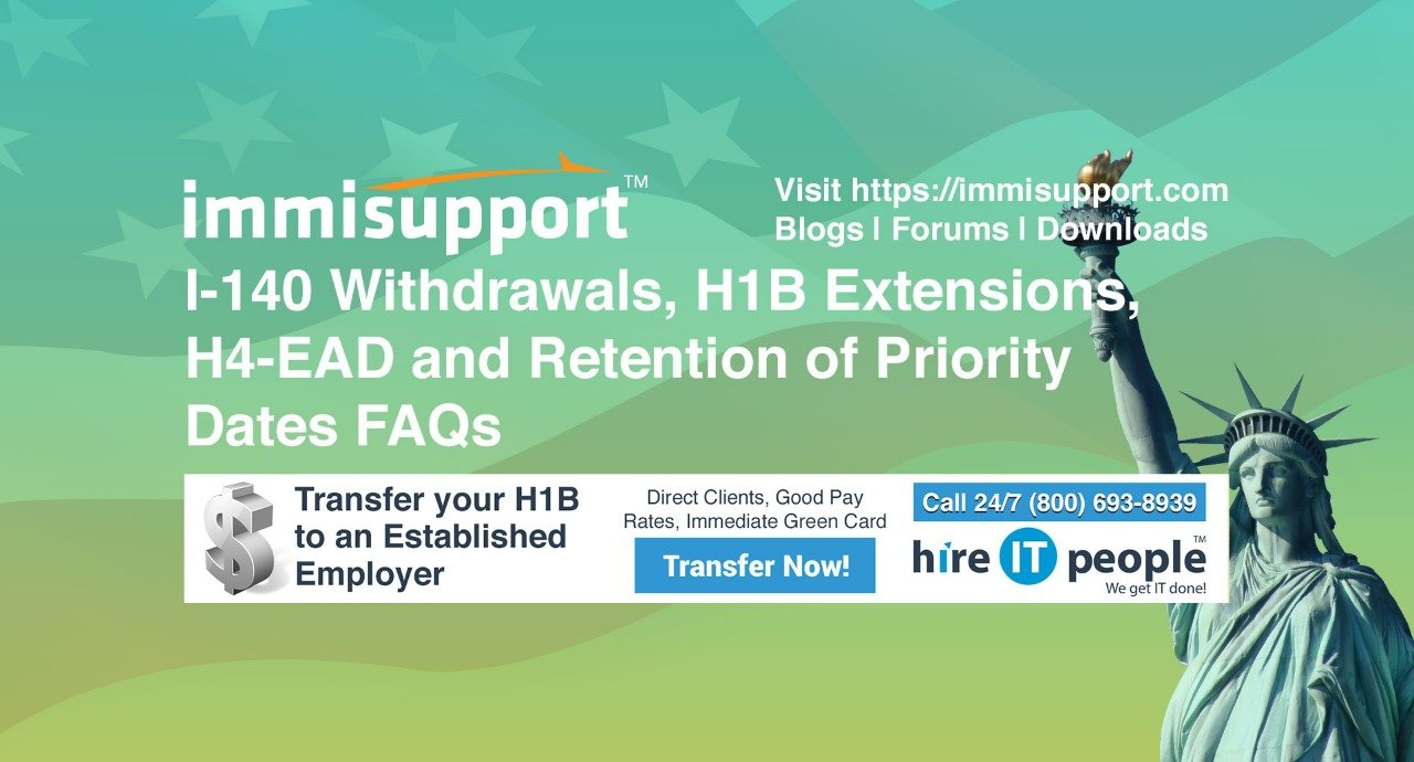 I-140 Withdrawals, H1B Extensions, H4-EAD and Retention of Priority Dates FAQs