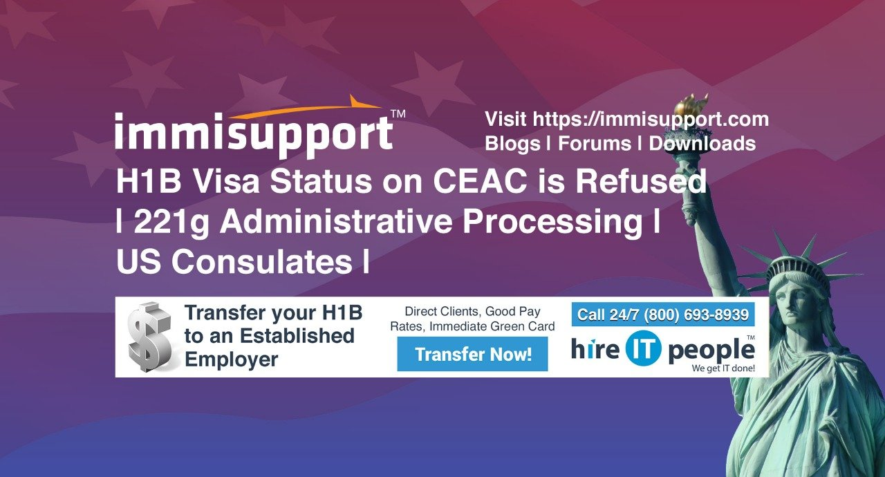 H1B Visa Status on CEAC is Refused  | 221g Administrative Processing | US Consulates |